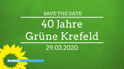 Save the Date: 40 Jahre Grüne Krefeld