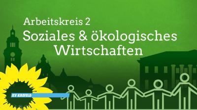 AK2-Treffen: Soziales und ökologisches Wirtschaften @ Kreisbüro