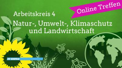 Digitales AK4-Treffen: Natur-, Umwelt-, Klimaschutz und Landwirtschaft @ Online Meeting