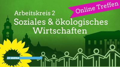 Digitales AK2-Treffen: Soziales und ökologisches Wirtschaften @ Kreisbüro