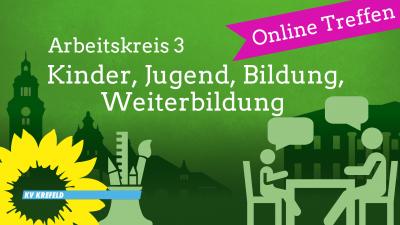 Digitales AK3-Treffen: Kinder, Jugend, Bildung, Weiterbildung @ Online Meeting