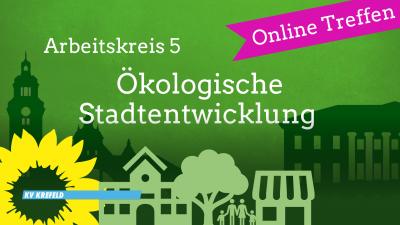 Digitales AK5-Treffen: Ökologische Stadtentwicklung