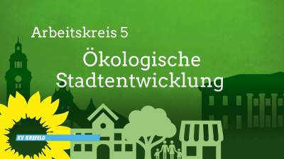 AK5-Treffen: Ökologische Stadtentwicklung @ wird noch bekanntgegeben